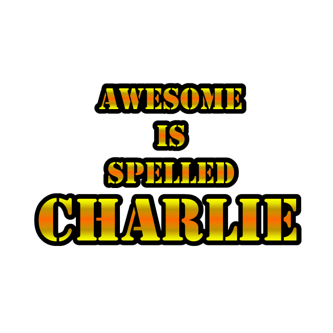 Awesome Is Spelled Charlie design.