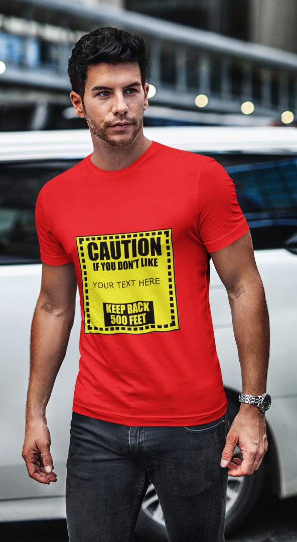 Man Wearing Caution Your Text Here red t-shirt.