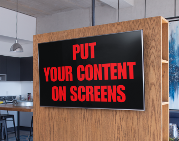 Television screen that says Put Your Content On Screens.