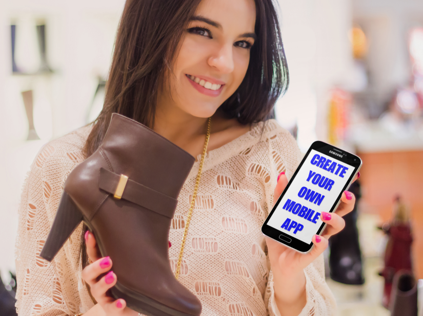 Woman holding a shoe and a smartphone that says Create Your Own Mobile App.