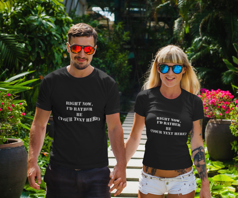Man and women in black Right Now, I'd Rather Be Your Text Here shirts.